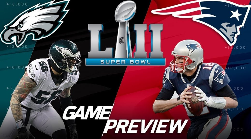 2018 Super Bowl: Philadelphia Eagles vs. New England Patriots Recap