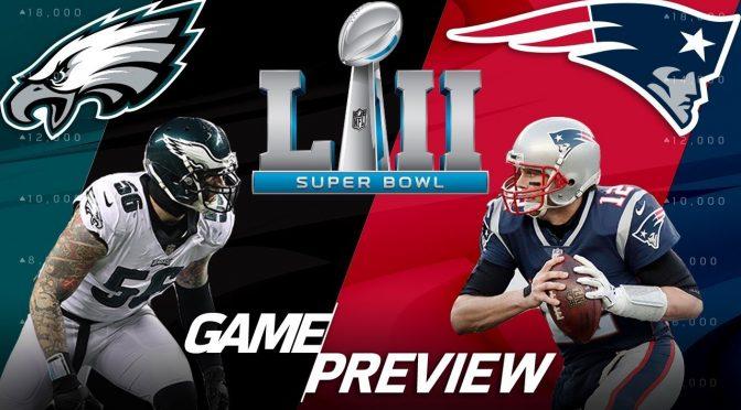 2018 Super Bowl: Philadelphia Eagles vs. New England Patriots